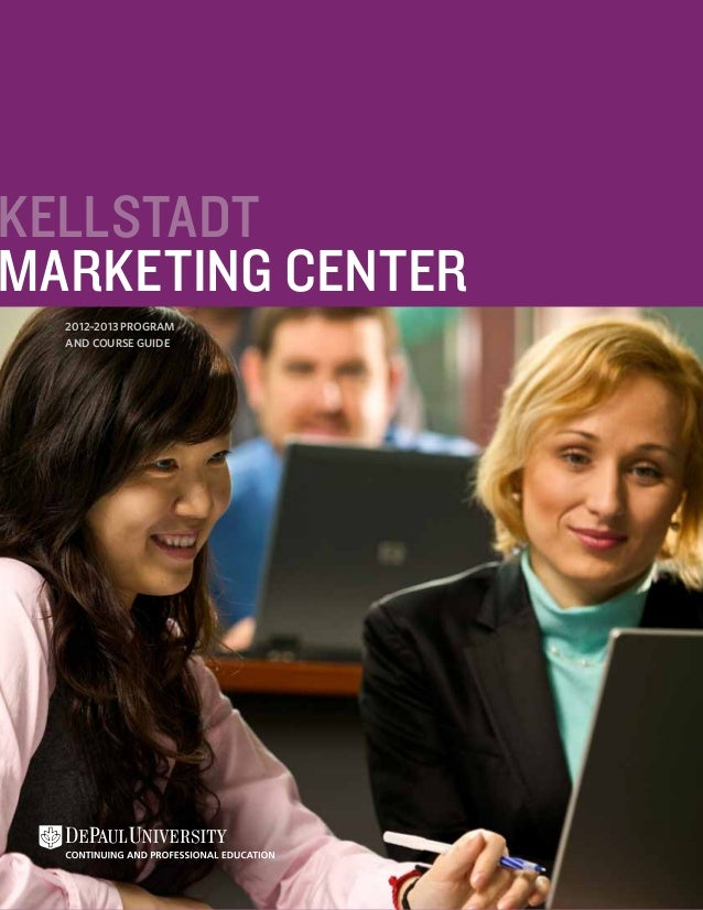 KellstadtMarketing CENTER  2012–2013 Program  and Course Guide