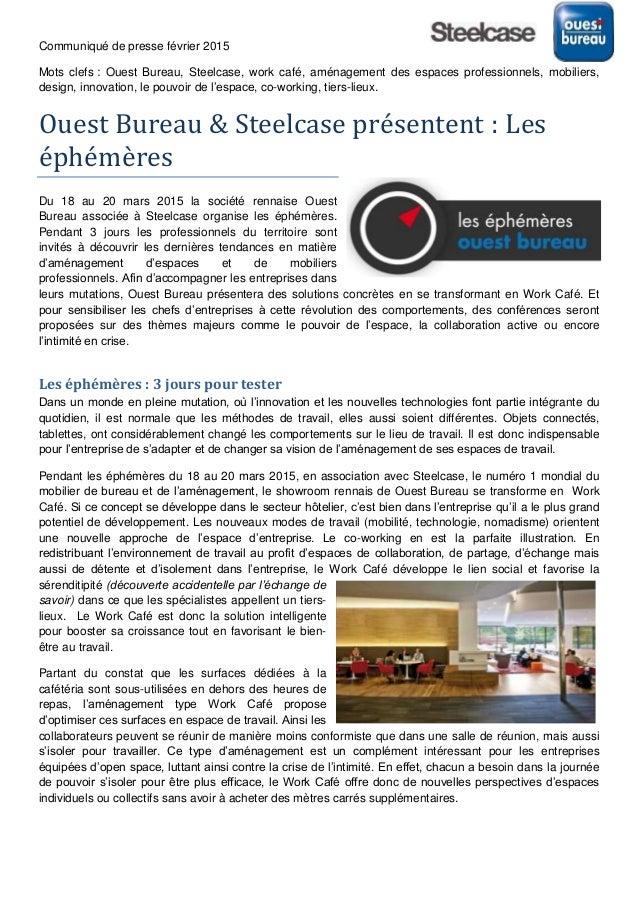 Communiqué de presse février 2015 Mots clefs : Ouest Bureau, Steelcase, work café, aménagement des espaces professionnels,...