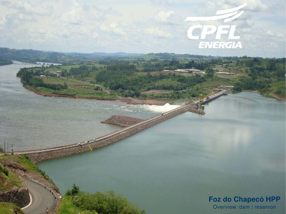 Foz do Chapecó HPP Overview: dam   reservoir
