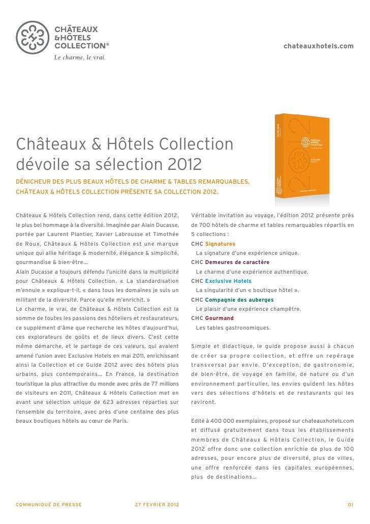 chateauxhotels.comChâteaux & Hôtels Collectiondévoile sa sélection 2012DÉNICHEUR DES PLUS BEAUX HÔTELS DE CHARME & TABLES ...