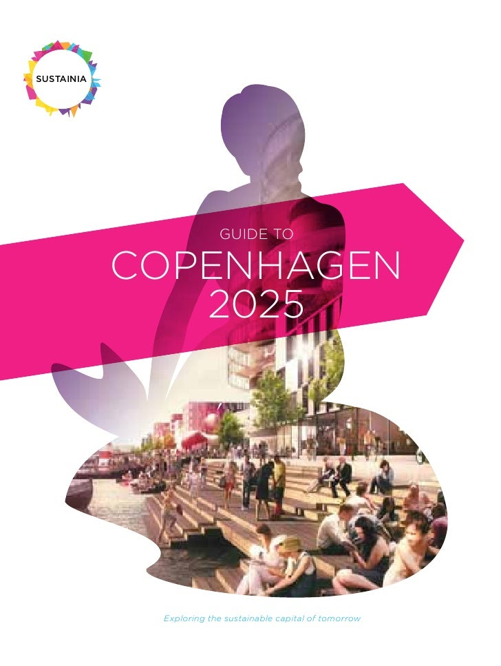 SUSTAINIA                         GUIDE TO            COPENHAGEN               2025             Exploring the sustainable ...