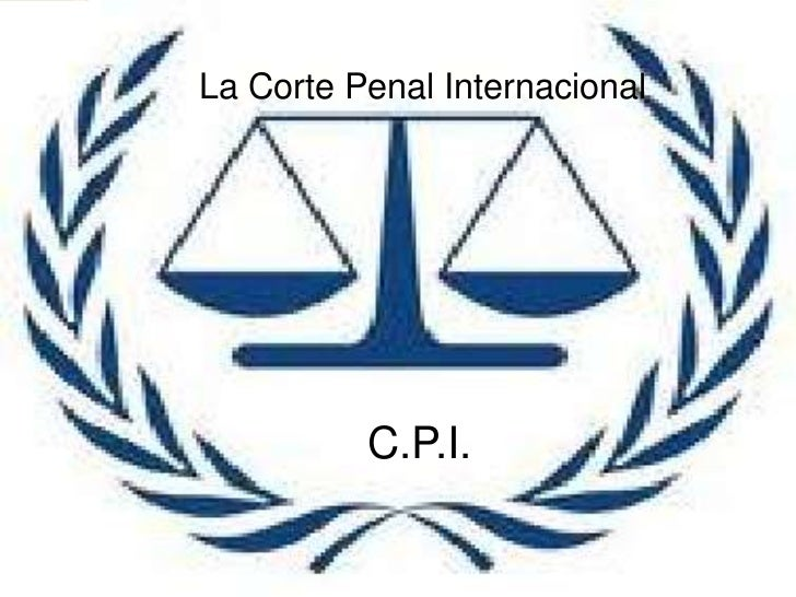 La Corte Penal Internacional<br />     C.P.I.<br />