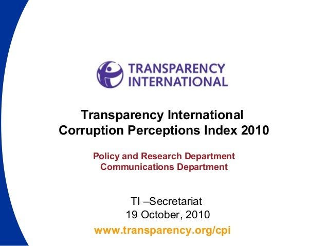 www.transparency.org/cpi Transparency International Corruption Perceptions Index 2010 Policy and Research Department Commu...