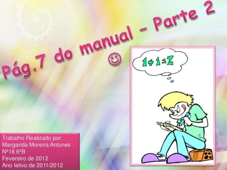 Trabalho Realizado por:Margarida Moreira AntunesNº18 6ºBFevereiro de 2012Ano letivo de 2011/2012