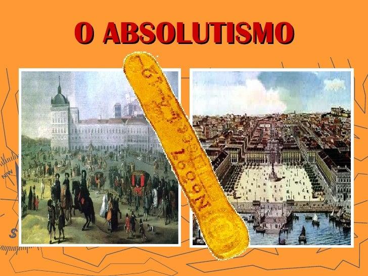 O ABSOLUTISMO