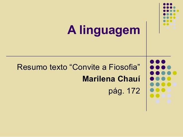 """A linguagem Resumo texto """"Convite a Fiosofia"""" Marilena Chauí pág. 172"""