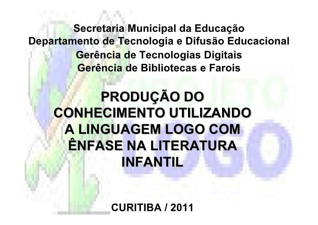 Secretaria Municipal da EducaçãoDepartamento de Tecnologia e Difusão Educacional        Gerência de Tecnologias Digitais  ...