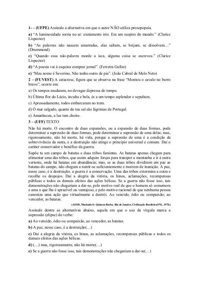 """1- – (UFPE) Assinale a alternativa em que o autor NÃO utiliza prosopopeia. a) """"A luminosidade sorria no ar: exatamente ist..."""