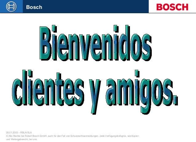 20.01.2003 – RBLA/SLA © Alle Rechte bei Robert Bosch GmbH, auch für den Fall von Schutzrechtsanmeldungen. Jede Verfügungsb...