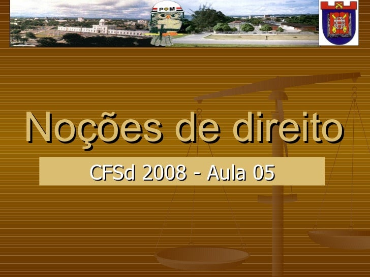 Noções de direito CFSd 2008 - Aula 05