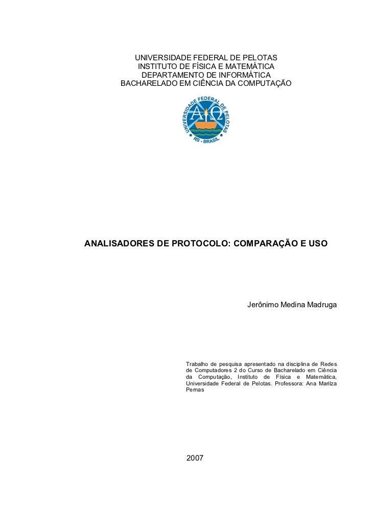 UNIVERSIDADE FEDERAL DE PELOTAS         INSTITUTO DE FÍSICA E MATEMÁTICA          DEPARTAMENTO DE INFORMÁTICA      BACHARE...