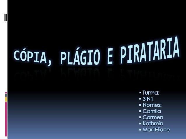 Cópia, plágio e pirataria