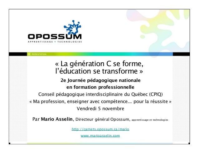 PRÉSENTATION « La génération C se forme, l'éducation se transforme » 2e Journée pédagogique nationale en formation profess...