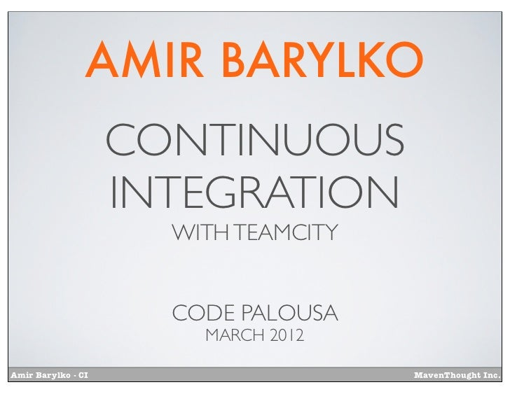 AMIR BARYLKO                    CONTINUOUS                    INTEGRATION                      WITH TEAMCITY              ...
