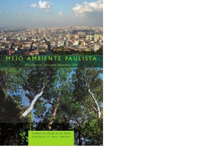 M E I O A M B I E N T E P A U L I S TA        RelatóRio   de   Qualidade ambiental 2011            GOVERNO DO ESTADO DE SÃ...