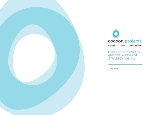 Cocoon Projects - Liquid Organizations and Collaborative Strategy Making