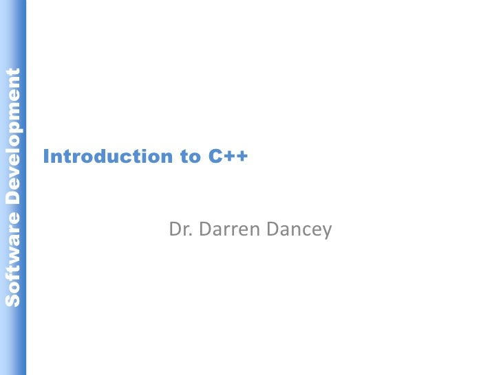 Introduction to C++<br />Dr. Darren Dancey<br />