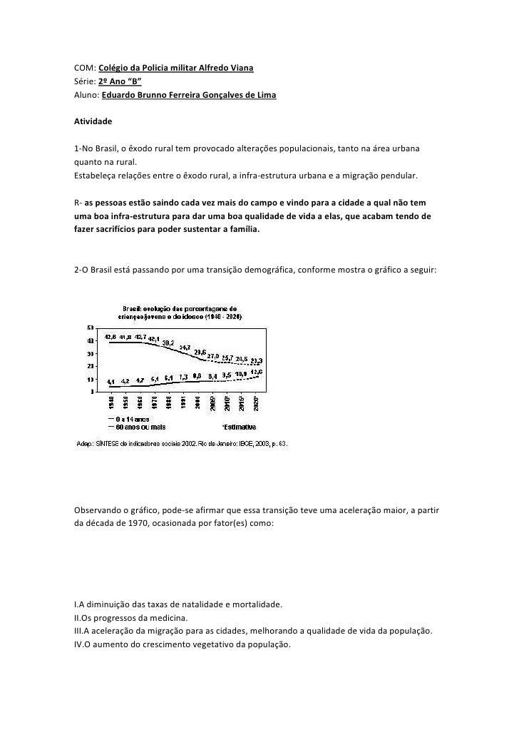 """COM: Colégio da Policia militar Alfredo VianaSérie: 2º Ano """"B""""Aluno: Eduardo Brunno Ferreira Gonçalves de LimaAtividade1-N..."""