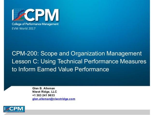 CPM-200C: Technical Performance MeasuresGlen B. AllemanPrimePMglen.alleman@primepm.net 303-241-9633Date: May 2013IPMC 20121