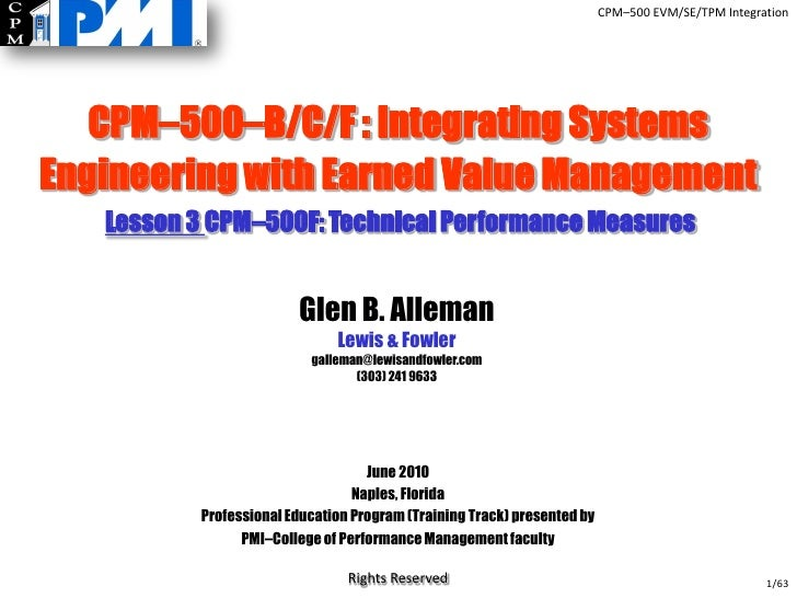 CPM–500 EVM/SE/TPM Integration        CPM–500–B/C/F : Integrating Systems Engineering with Earned Value Management    Less...