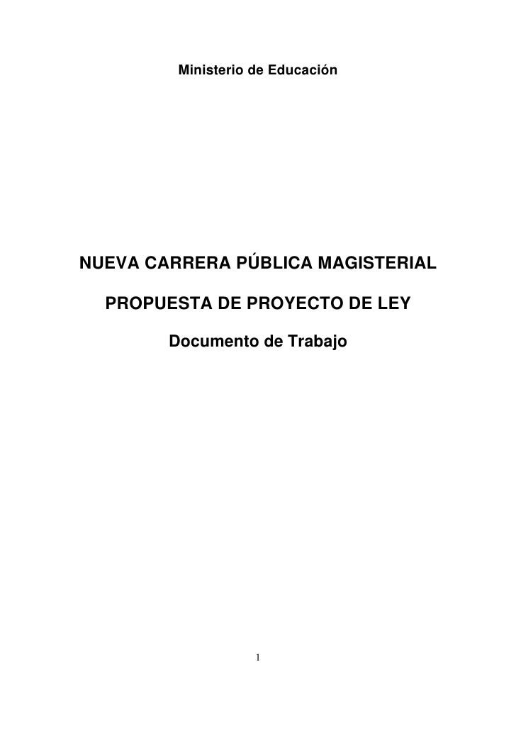 Ministerio de EducaciónNUEVA CARRERA PÚBLICA MAGISTERIAL  PROPUESTA DE PROYECTO DE LEY        Documento de Trabajo        ...