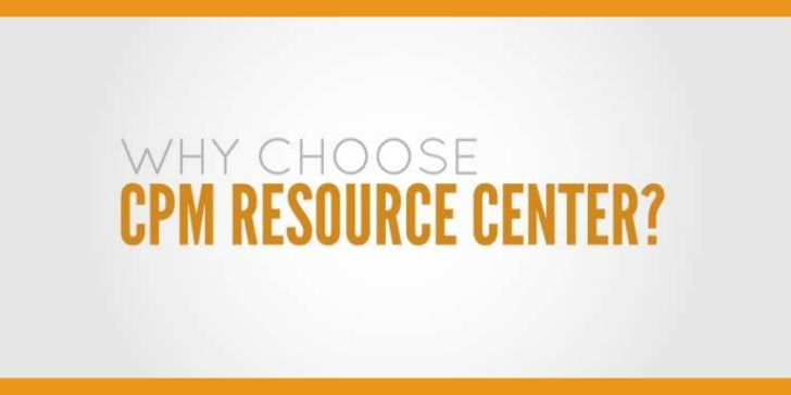 Why CPM Resource Center
