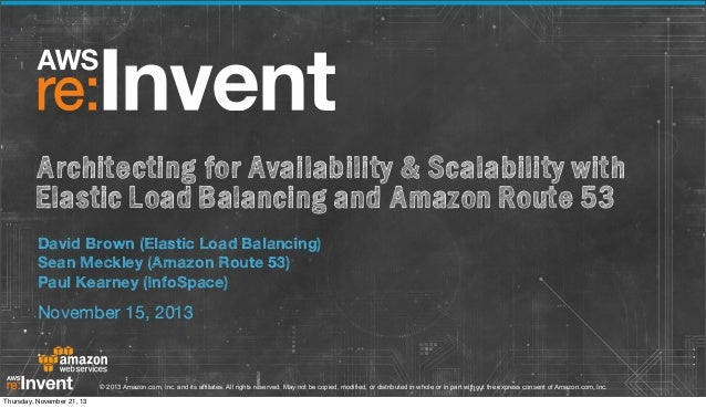 Architecting for Availability & Scalability with Elastic Load Balancing and Amazon Route 53 David Brown (Elastic Load Bala...