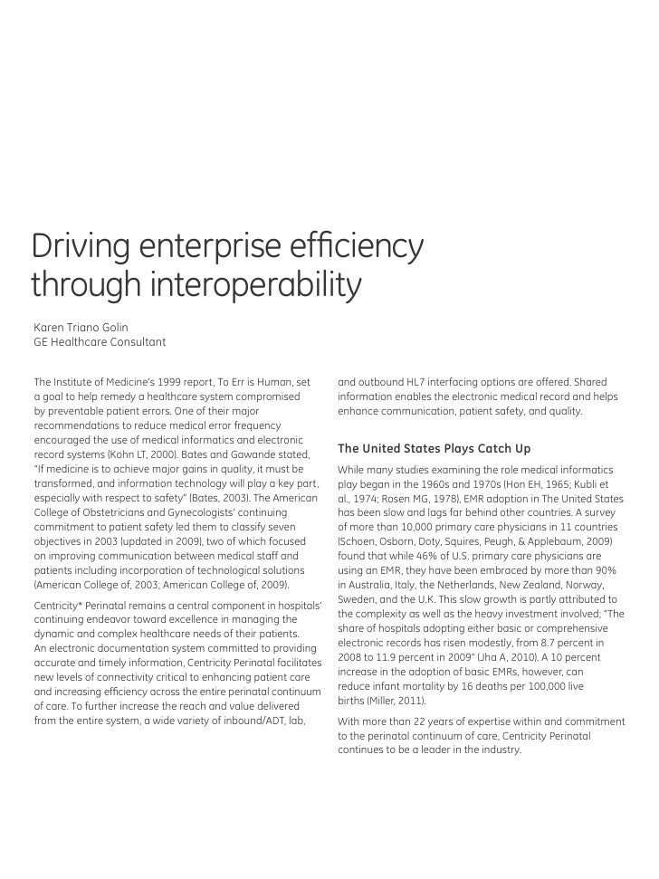 Driving enterprise efficiencythrough interoperabilityKaren Triano GolinGE Healthcare ConsultantThe Institute of Medicine's...