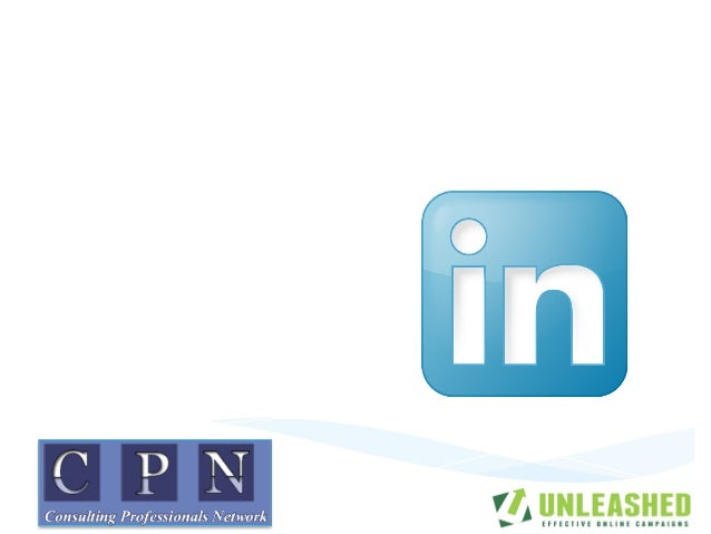 13	  Ways	  to	  Grow	  Your	  Consulting	  Practice	  with	  LinkedIn	  In	  2013	  1/22/2013	  	  Chris	  Reilly	  Unlea...