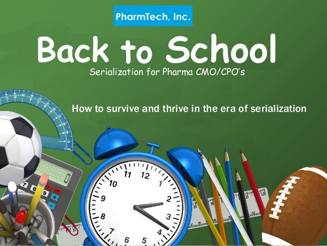SchoolSerialization for Pharma CMO/CPO'sBack toHow to survive and thrive in the era of serialization