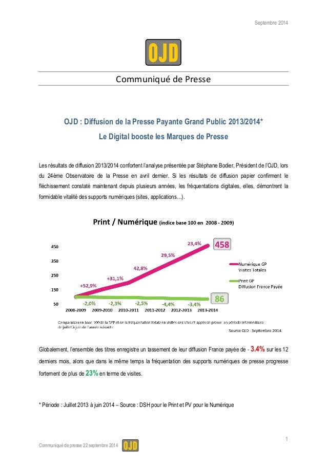 Septembre 2014  1  Communiqué de presse 22 septembre 2014  Communiqué de Presse  OJD : Diffusion de la Presse Payante Gran...