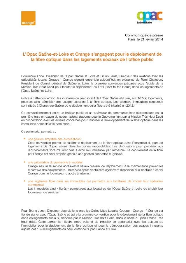 Communiqué de presse Paris, le 21 février 2014  L'Opac Saône-et-Loire et Orange s'engagent pour le déploiement de la fibre...