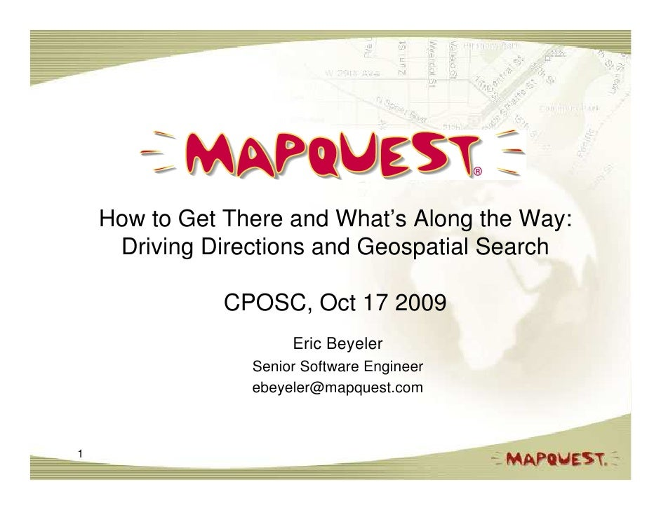 How to Get There and What's Along the Way:      Driving Directions and Geospatial Search                 CPOSC, Oct 17 200...