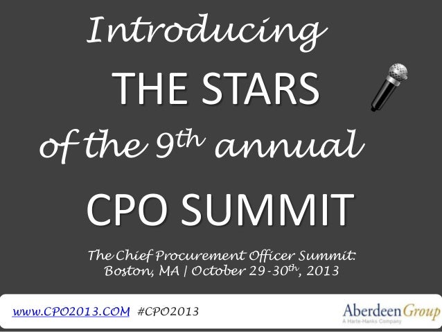 Introducing THE STARS of the 9th annual CPO SUMMIT The Chief Procurement Officer Summit: Boston, MA | October 29-30th, 201...