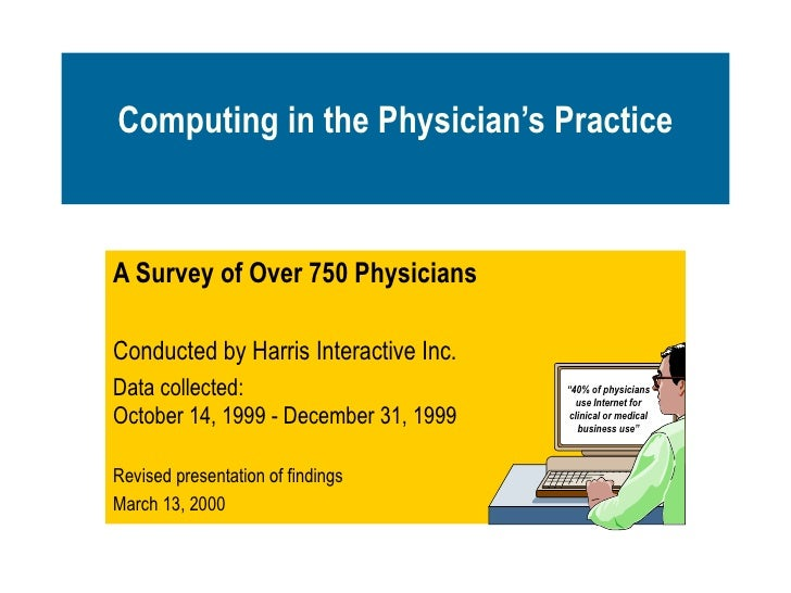 A Survey of Over 750 Physicians Conducted by Harris Interactive Inc. Data collected: October 14, 1999 - December 31, 1999 ...