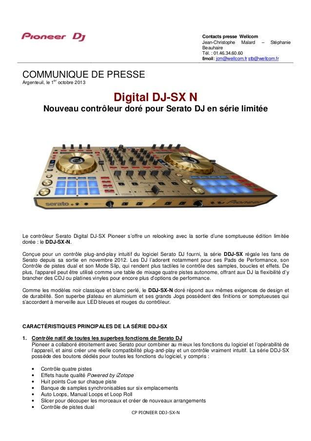 CP PIONEER DDJ-SX-N COMMUNIQUE DE PRESSE Argenteuil, le 1 er octobre 2013 Digital DJ-SX N Nouveau contrôleur doré pour Ser...