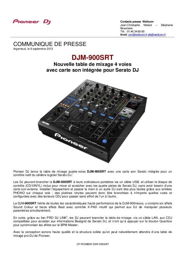 CP PIONEER DJM-900SRT COMMUNIQUE DE PRESSE Argenteuil, le 9 septembre 2013 DJM-900SRT Nouvelle table de mixage 4 voies ave...