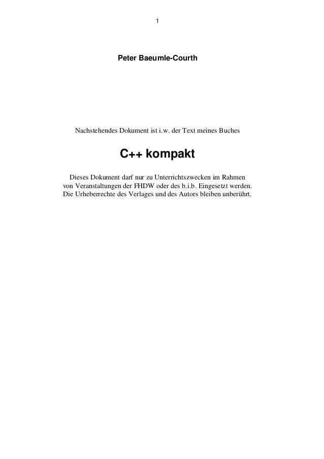 1                  Peter Baeumle-Courth    Nachstehendes Dokument ist i.w. der Text meines Buches                   C++ ko...