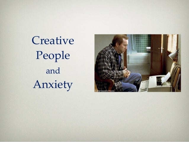 Creative People  andAnxiety