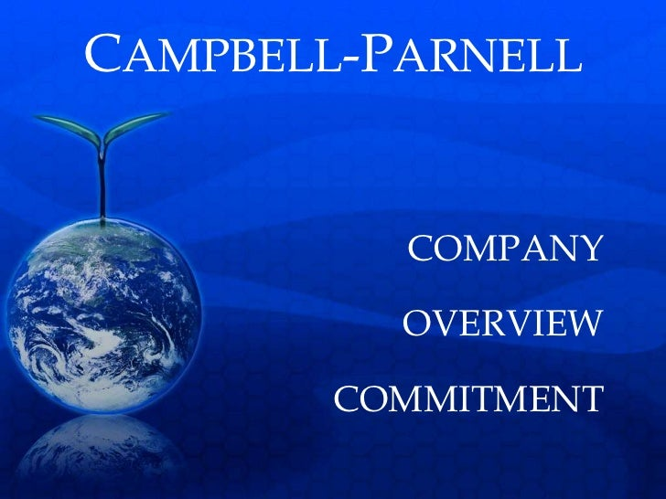 CAMPBELL-PARNELL          COMPANY          OVERVIEW       COMMITMENT