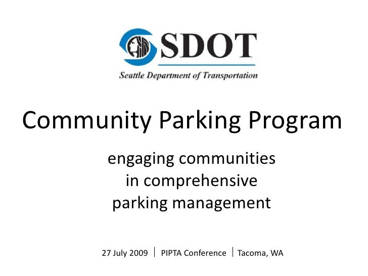 Community Parking Program<br />engaging communities in comprehensive parking management<br />27 July 2009    PIPTA Confer...