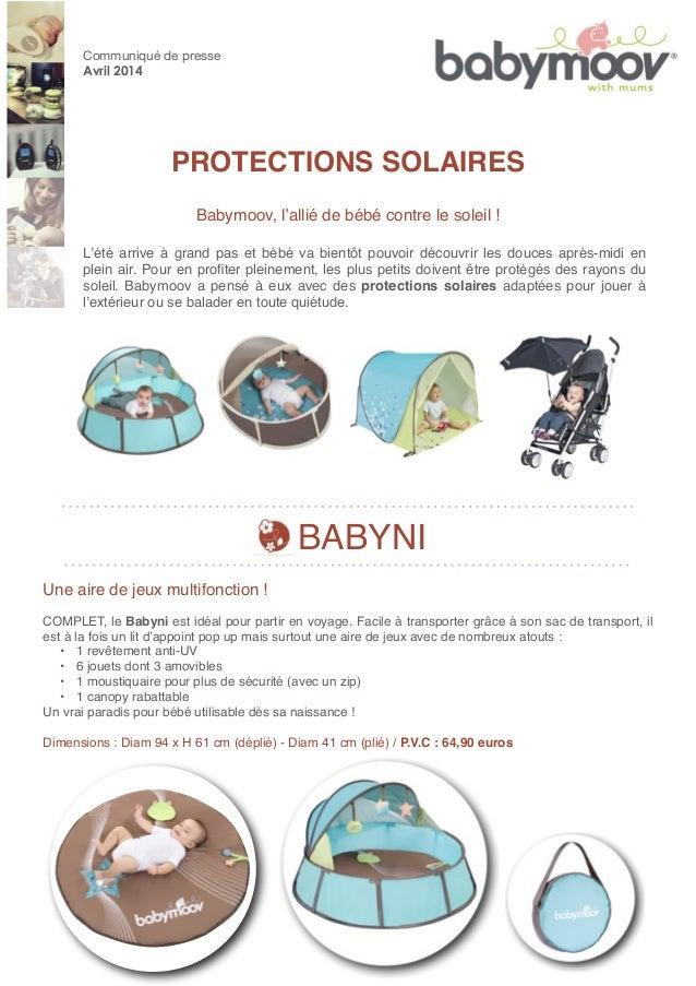 PROTECTIONS SOLAIRES Babymoov, l'allié de bébé contre le soleil ! Communiqué de presse Avril 2014 Une aire de jeux multifo...