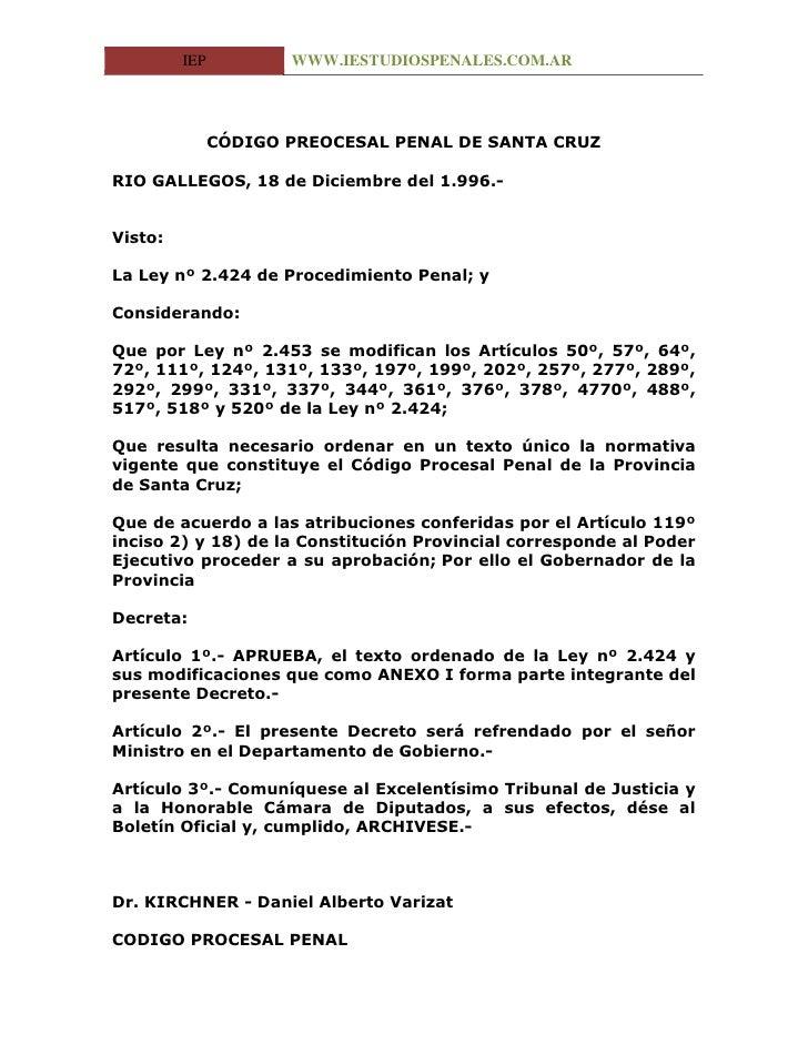 IEP          WWW.IESTUDIOSPENALES.COM.AR                    CÓDIGO PREOCESAL PENAL DE SANTA CRUZ  RIO GALLEGOS, 18 de Dici...