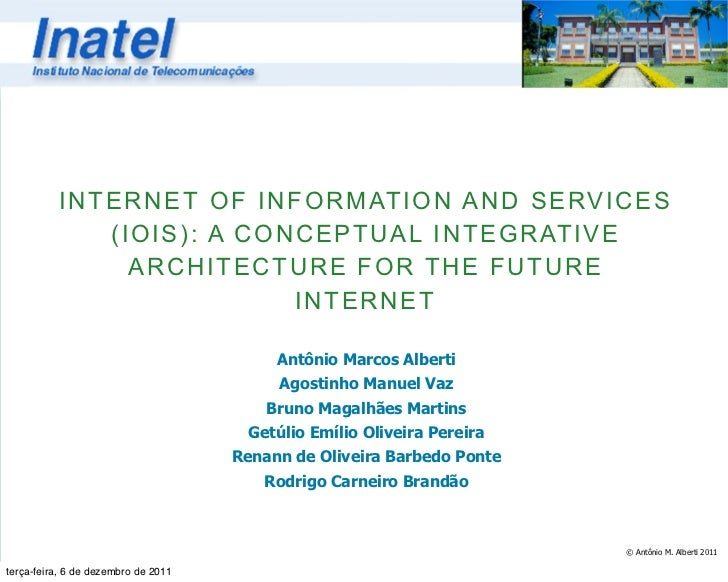Internet of Information and Services (IoIS): A Conceptual Integrative Architecture for Future Internet