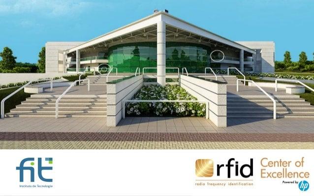 I International Workshop RFID and IoT - Dia 20 - Visão FIT em RFID - Armando Lucrécio - FIT
