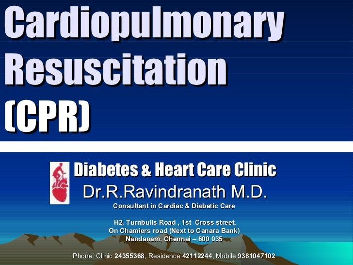 Cardiopulmonary Resuscitation  (CPR) Diabetes & Heart Care Clinic Dr.R.Ravindranath M.D. Consultant in Cardiac & Diabetic ...