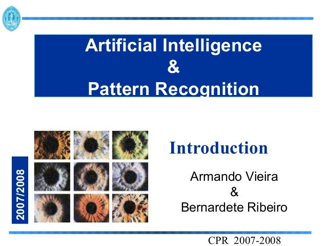 Artificial Intelligence                        &            Pattern Recognition                      Introduction2007/2008...