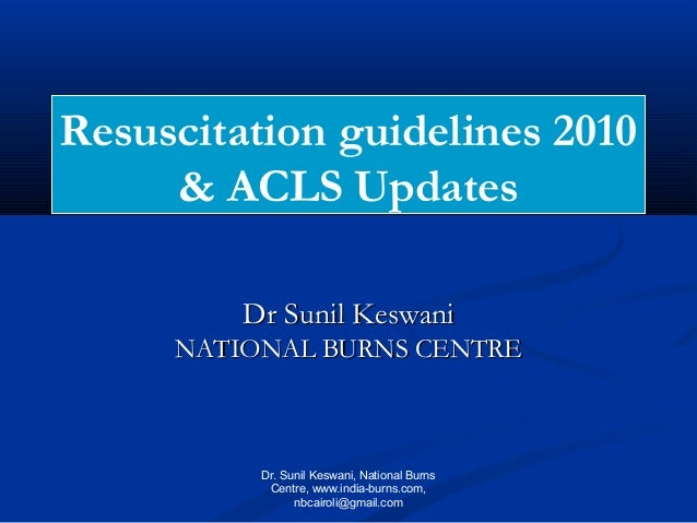 Cpr 2010 by Dr. Sunil Keswani, National Burns Centre, Airoli