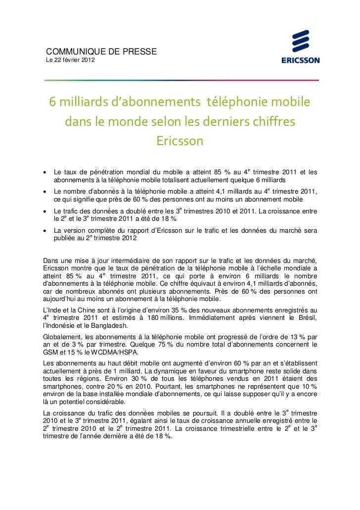 COMMUNIQUE DE PRESSE    Le 22 février 2012     6 milliards d'abonnements téléphonie mobile       dans le monde selon les d...