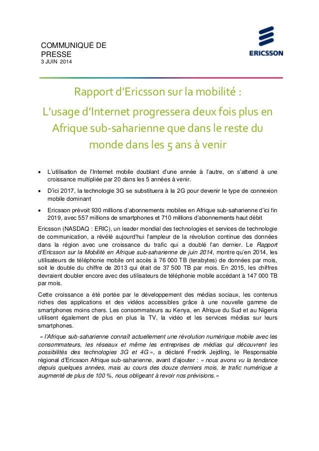 COMMUNIQUÉ DE PRESSE 3 JUIN 2014 Rapport d'Ericsson sur la mobilité : L'usage d'Internet progressera deux fois plus en Afr...